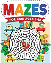 Mazes For Kids Ages 8-12: Maze Activity Book 8-10, 9-12, 10-12 year olds Workbook for Children with Games, Puzzles, and Pr...