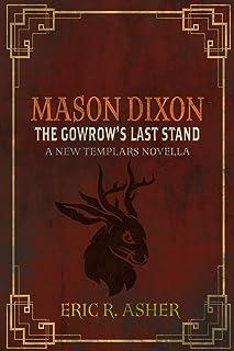 Mason Dixon & The Gowrow's Last Stand: A New Templars Novella (English Edition)