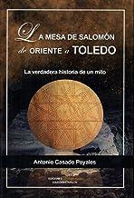 La Mesa de Salomón, de Oriente a Toledo: La verdadera historia de un mito: 5 (Cronicón)