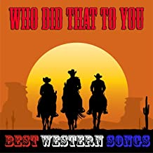 Who Did That to You (Best Western Songs)