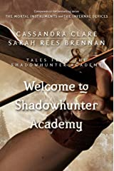 Welcome to Shadowhunter Academy (Tales from the Shadowhunter Academy 1) Kindle Edition