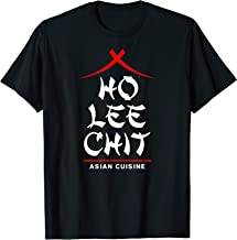 Ho Lee Chit Asian Cuisine Funny Chinese T-Shirt