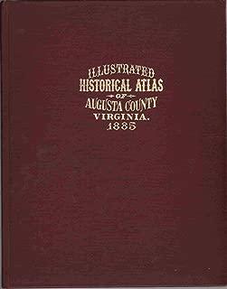 HISTORICAL ATLAS OF AUGUSTA COUNTY, VIRGINIA Maps from Original Surveys