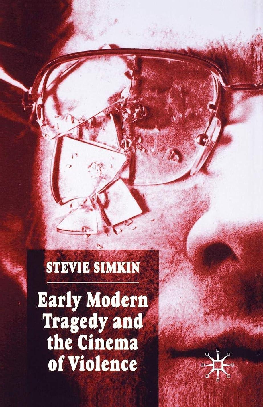 拮抗ラオス人破滅Early Modern Tragedy and the Cinema of Violence