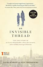 An Invisible Thread: The True Story of an 11-Year-Old Panhandler, a Busy Sales Executive, and an Unlikely Meeting with Des...