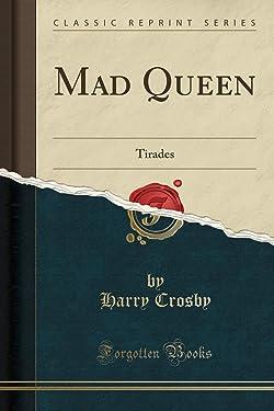 Mad Queen: Tirades (Classic Reprint)