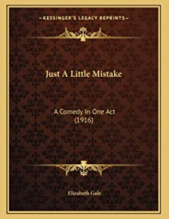 Just A Little Mistake: A Comedy In One Act (1916)