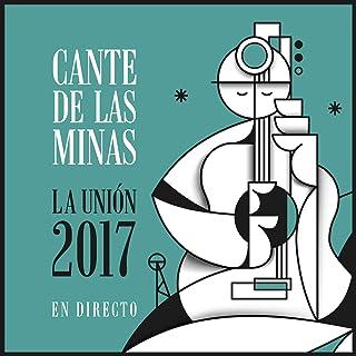 Cante de las Minas. La Unión 2017 (En Directo)
