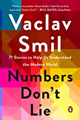 Numbers Don't Lie: 71 Stories to Help Us Understand the Modern World Kindle Edition