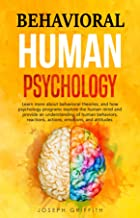 Behavioral Human Psychology: Learn more about Behavioral theories, and how Psychology programs explore the human mind and ...