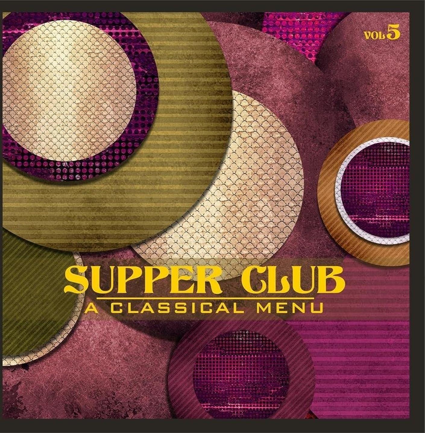 Supper Club: A Classical Menu, Vol. 5