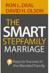 The Smart Stepfamily Marriage: Keys to Success in the Blended Family Kindle Edition