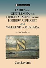 Ladies and Gentlemen, the Original Music of the Hebrew Alphabet and Weekend in Mustara: Two Novellas (Library of American ...