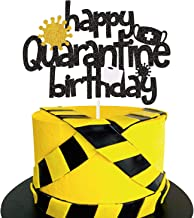 Happy Quarantine Birthday Cake Topper - Stay Home Birthday Party Centerpiece Decoration - Social Distancing Bday Lockdown ...