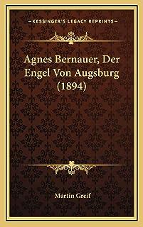 Agnes Bernauer, Der Engel Von Augsburg (1894)