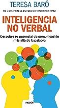 Inteligencia no verbal: Descubre tu potencial de comunicación más allá de la palabra (Spanish Edition)
