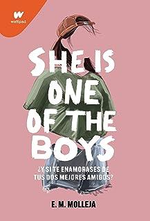 She is one of the boys: ¿Qué pasaría si te enamoras de tus dos mejores amigos? (Wattpad) (Spanish Edition)