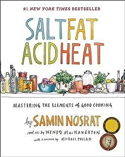 Salt, Fat, Acid, Heat: Mastering the Elements of Good Cooking