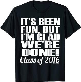 It's Been Fun Senior Class of 2016 Graduation T-Shirt