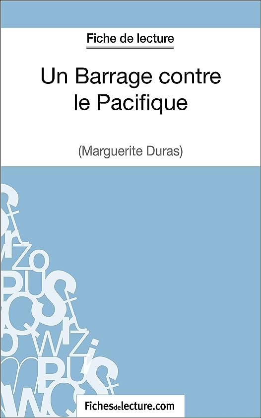 政治的みがきますネックレットUn Barrage contre le Pacifique de Margueritte Duras (Fiche de lecture): Analyse complète de l'oeuvre (French Edition)