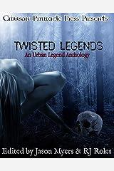 Twisted Legends: An Urban Legends Anthology Kindle Edition