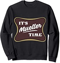 It's Mueller time Funny Anti-Trump Sweatshirt