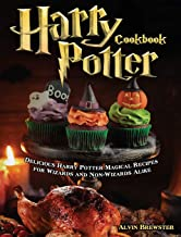 Harry Potter Cookbook: Delicious Harry Potter Magical Recipes for Wizards and Non-Wizards Alike