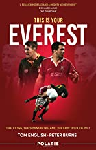 This Is Your Everest: The Lions, the Springboks and the Epic Tour of 1997