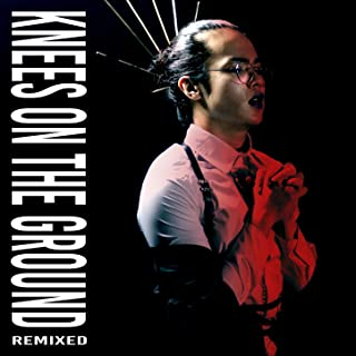 Knees On The Ground: Remixed