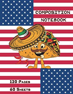 Composition Notebook: Tacos Notebook for Mexican Food Lover Taco Tuesday Cinco De Mayo with American Flag- 8.5x11 120 College Lined Journal & Diary