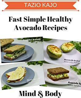 Fast & Simple Healthy Avacado Recipes