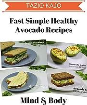 Fast & Simple Healthy Avacado Recipes