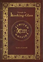 Through the Looking-Glass (100 Copy Limited Edition)