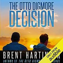 The Otto Digmore Decision: Otto Digmore, Book 2
