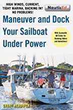 product image for Maneuver and Dock Your Sailboat Under Power: High Winds, Current, Tight Marina, Backing In? No Problems!