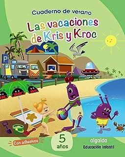 Cuaderno de Verano: Las vacaciones de Kris y Kroc. 5 años
