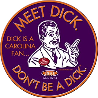 Smack Apparel Clemson Tigers Fans. Don't Be A Dick. (Anti-Gamecocks) Embossed Metal Man Cave Sign