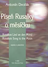 Dvořák: Rusalka's Song to the Moon (Vocal Score)