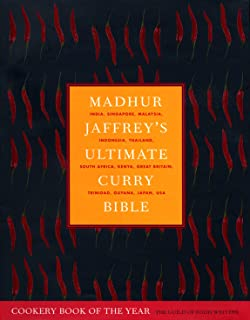 Madhur Jaffrey's Ultimate Curry Bible: India, Singapore, Malaysia, Indonesia, Thailand, South Africa, Kenya, Great Britain, Trinidad, Guyana, Japan, U