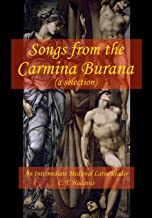 Songs from the Carmina Burana: An Intermediate Medieval Latin Reader