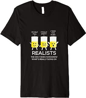 Glass Half Full Half Empty funny Realists Philosophy Premium T-Shirt