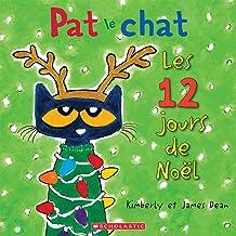 Pat Le Chat: Les 12 Jours de No L (French Edition)