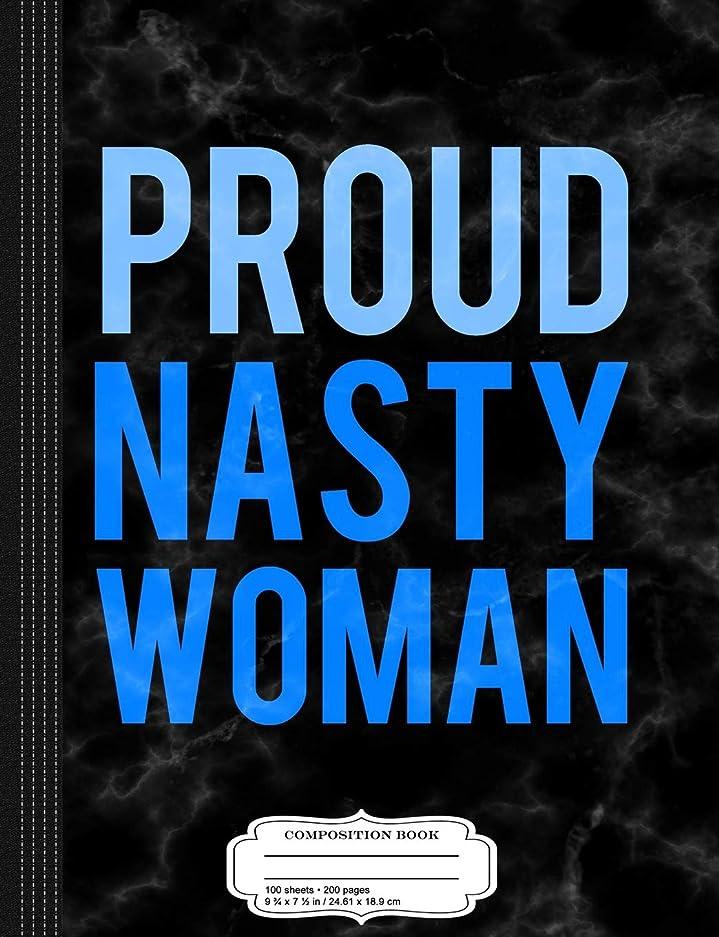 多用途暖かく泣くProud Nasty Woman Composition Notebook: College Ruled 9? x 7? 100 Sheets 200 Pages For Writing