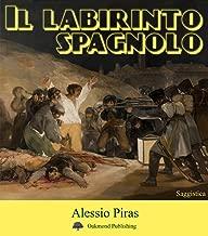 Il labirinto spagnolo: Max Aub, Ernest Hemingway, André Malraux e la Guerra Civile Spagnola, un'analisi di letteratura comparata (Italian Edition)