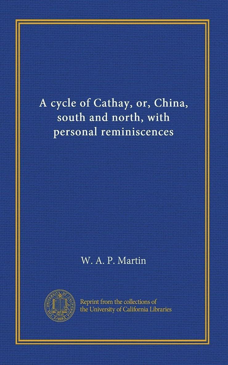 インドアンタゴニスト幾分A cycle of Cathay, or, China, south and north, with personal reminiscences