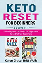 Keto Reset for Beginners: 2 Books in 1: The Complete Keto Diet for Beginners, Keto Diet for Beginners