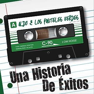 Una Historia de Éxitos: Aldo & Los Pasteles Verdes