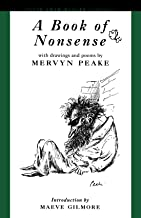 """A Book of Nonsense: Drawings and Poems by the Author of the """"Gormenghast"""" Trilogy"""