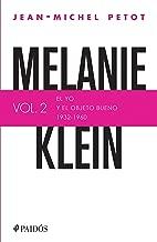 Melanie Klein. El yo y el objeto bueno (1932-1960) (Spanish Edition)