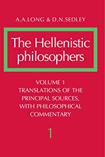The Hellenistic Philosophers, Vol. 1: Translations of the Principal Sources, with Philosophical Commentary